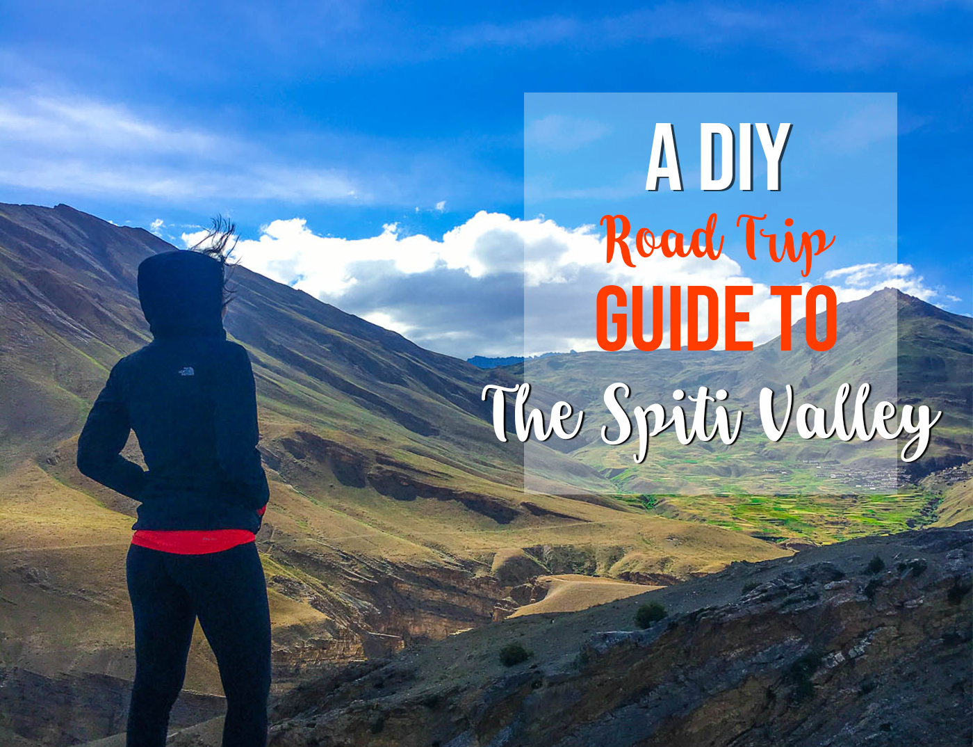 A DIY  ROAD TRIP GUIDE TO THE SPITI VALLEY