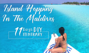 ISLAND HOPPING IN THE MALDIVES- 11 DAYS DIY ITINERARY