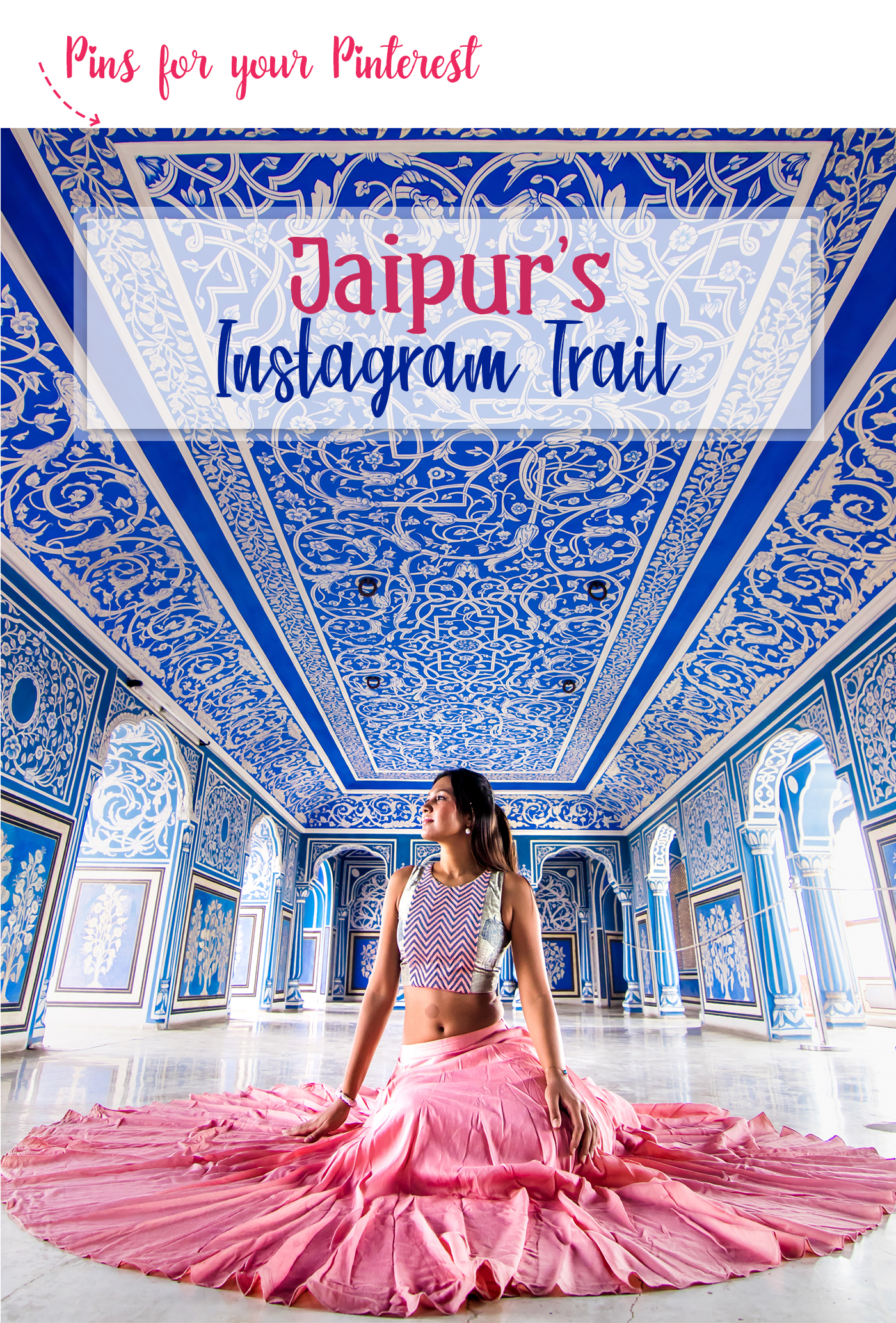 Jaipur_Instagram_Photo_Trail_Itinerary__DIY_Pink_City_Rajasthan_Travel_Blog_India_Blog_Blogger_Guide_Asia_Palaces_Forts_Culture